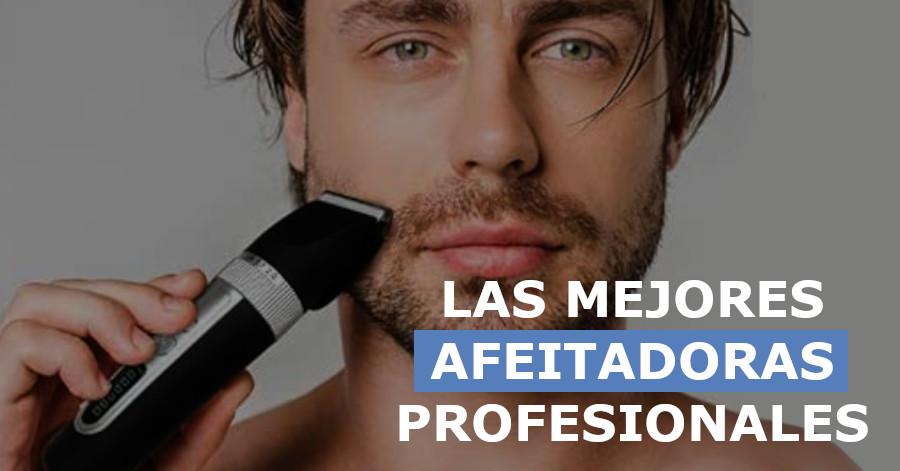 cuales son las mejores afeitadoras profesionales